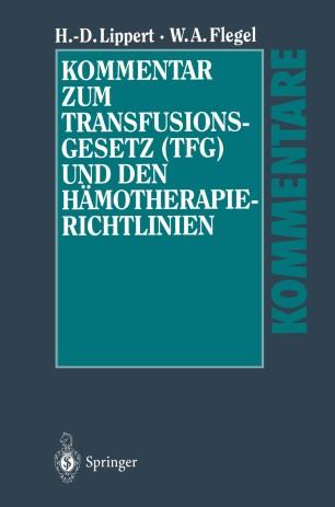 Kommentar zum Transfusionsgesetz (TFG) und den Hämotherapie-Richtlinien