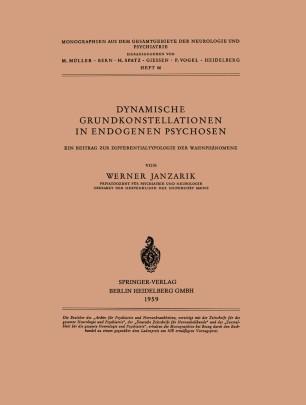 Dynamische Grundkonstellationen in Endogenen Psychosen