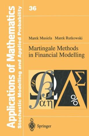 martingale methods in financial modelling musiela marek rutkowski marek