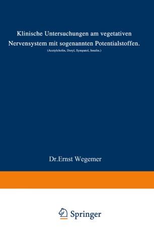 Klinische Untersuchungen am vegetativen Nervensystem mit sogenannten Potentialstoffen