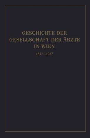 Geschichte der Gesellschaft der Ärzte in Wien 1837–1937