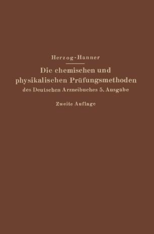 Die chemischen und physikalischen Prüfungsmethoden des Deutschen Arzneibuches 5. Ausgabe