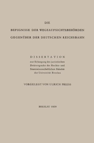 Die Befugnisse der Wegeaufsichtsbehörden Gegenüber der Deutschen Reichsbahn