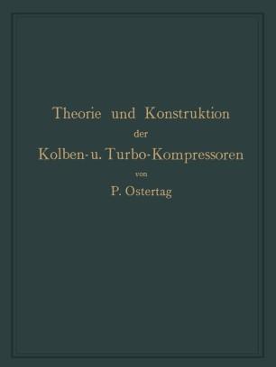 Theorie und Konstruktion der Kolben- und Turbo-Kompressoren