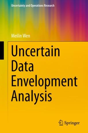Uncertain Data Envelopment Analysis :