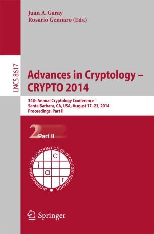 Advances in Cryptology – CRYPTO 2014