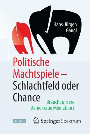 Politische Machtspiele - Schlachtfeld oder Chance