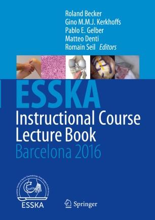 ESSKA Instructional Course Lecture Book  : Barcelona 2016
