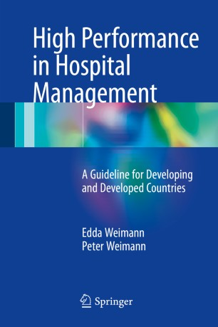 High Performance in Hospital Management : A Guideline for Developing and Developed Countries
