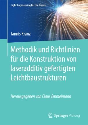 Methodik und Richtlinien für die Konstruktion von laseradditiv gefertigten Leichtbaustrukturen