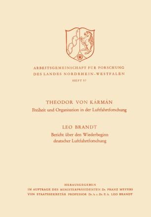 Freiheit und Organisation in der Luftfahrtforschung. Bericht über den Wiederbeginn deutscher Luftfahrtforschung