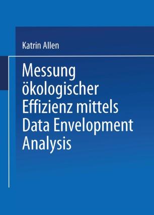 Messung ökologischer Effizienz mittels Data Envelopment Analysis