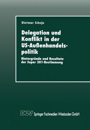 Delegation und Konflikt in der US-Außenhandelspolitik