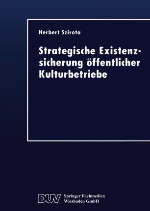 Strategische Existenzsicherung öffentlicher Kulturbetriebe