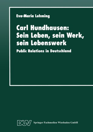 Carl Hundhausen: Sein Leben, sein Werk, sein Lebenswerk