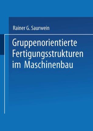 Gruppenorientierte Fertigungsstrukturen im Maschinenbau