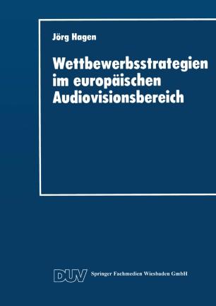 Wettbewerbsstrategien im europäischen Audiovisionsbereich