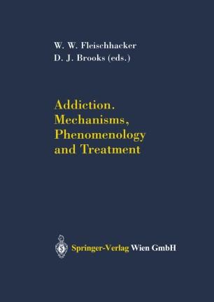 Addiction Mechanisms, Phenomenology and Treatment :
