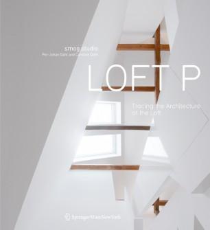 Loft P : Tracing the Architecture of the Loft
