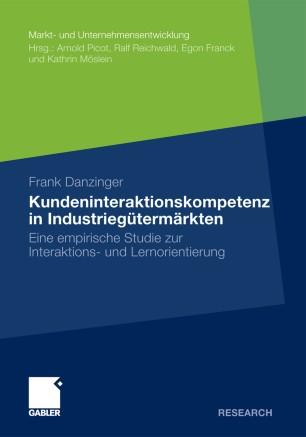 Kundeninteraktionskompetenz in Industriegütermärkten