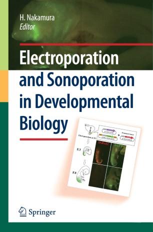 Electroporation and Sonoporation in Developmental Biology