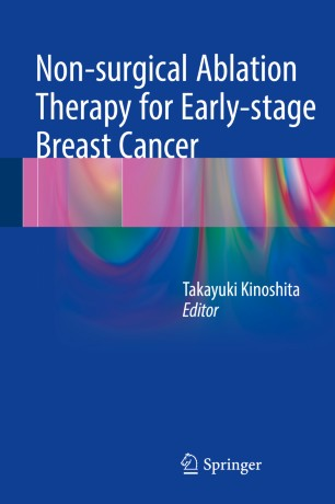 Non-surgical Ablation Therapy for Early-stage Breast Cancer :