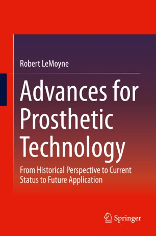 Advances for Prosthetic Technology : From Historical Perspective to Current Status to Future Application