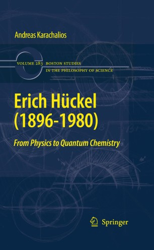 Erich Hückel (1896 - 1980). From Physics to Quantum Chemistry - Andreas Karachalios