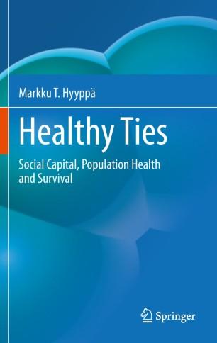 Healthy Ties : Social Capital, Population Health and Survival