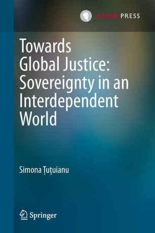 Towards Global Justice: Sovereignty in an Interdependent World - Simona Tutuianu