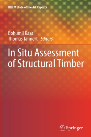 In Situ Assessment of Structural Timber : State of the Art Report of the RILEM Technical Committee 215-AST
