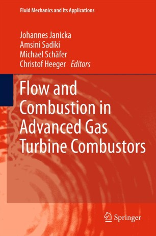 Flow and Combustion in Advanced Gas Turbine Combustors: 1581 (Fluid Mechanics and Its Applications)