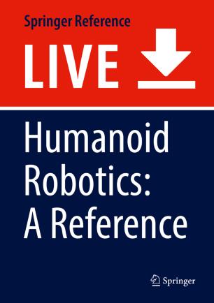 Humanoid Robotics: A Reference | SpringerLink