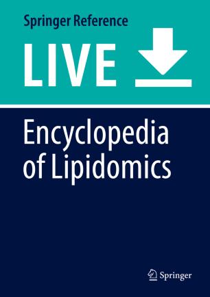 [Encyclopedia of Lipidomics]