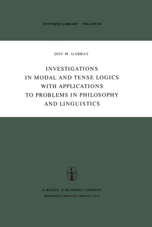 Investigations in Modal and Tense Logics with Applications to Problems in Philosophy and Linguistics