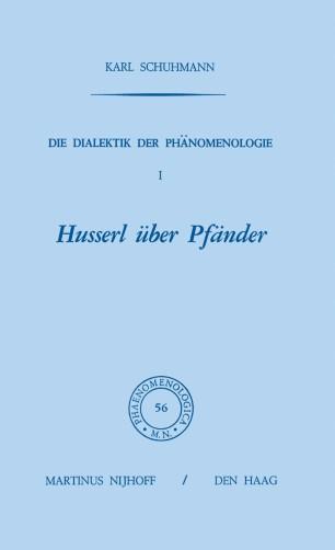 Die Dialektik der Phänomenologie I