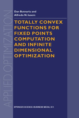 Totally Convex Functions for Fixed Points Computation and Infinite Dimensional Optimization