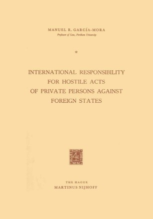 International Responsibility for Hostile Acts of Private Persons against Foreign States