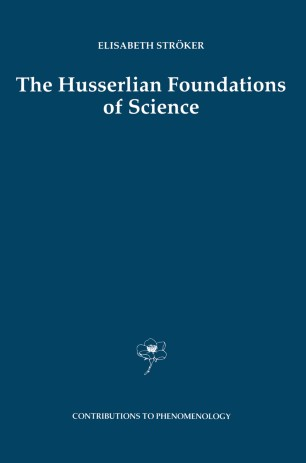 The Husserlian Foundations of Science