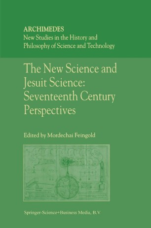 The New Science and Jesuit Science: Seventeenth Century Perspectives