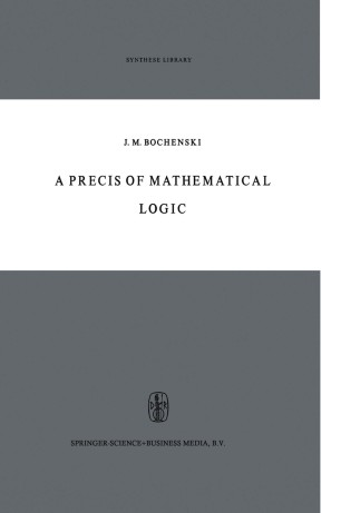 A Precis of Mathematical Logic