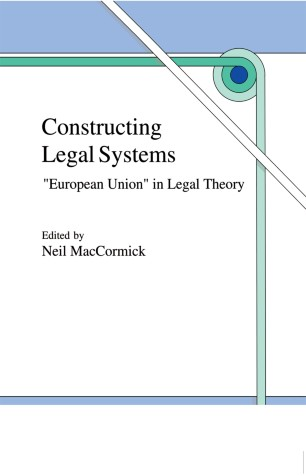 """Constructing Legal Systems: """"European Union"""" in Legal Theory"""