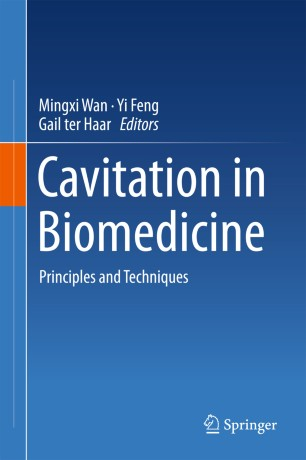 Cavitation in Biomedicine : Principles and Techniques