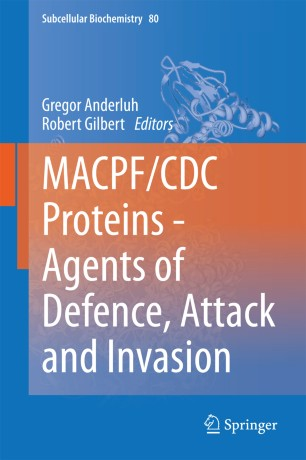 MACPF/CDC Proteins - Agents of Defence, Attack and Invasion