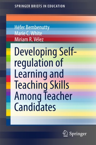 Developing Self-regulation of Learning and Teaching Skills Among Teacher Candidates :