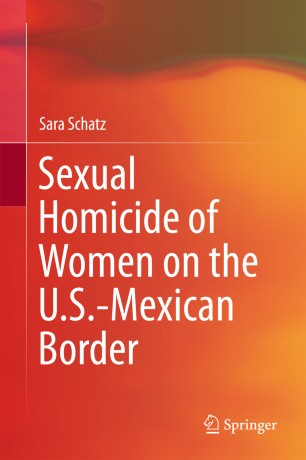 Sexual Homicide of Women on the U.S.-Mexican Border :