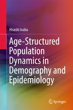 Age-Structured Population Dynamics in Demography and Epidemiology :