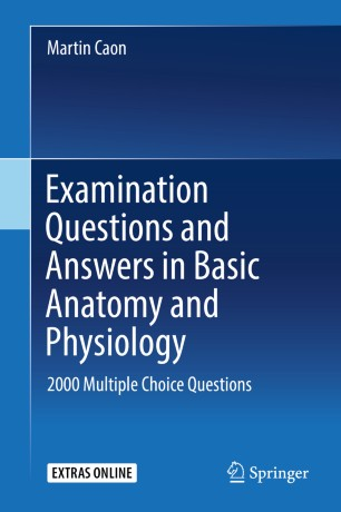 Examination Questions and Answers in Basic Anatomy and