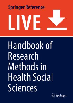 Handbook of Research Methods in Health Social Sciences  :