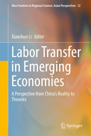 Labor Transfer in Emerging Economies : A Perspective from China's Reality to Theories
